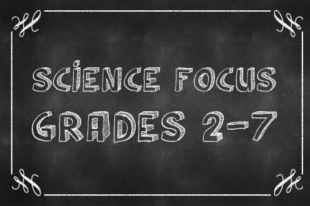 Science Focus Grades 2-7