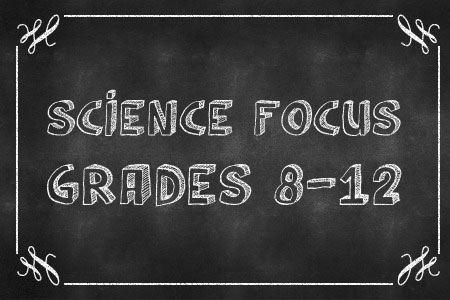 Science Focus Grades 8-12